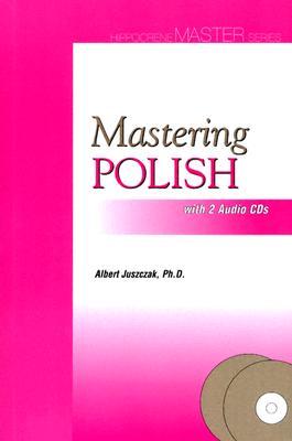 Mastering Polish (English and Polish Edition), Juszczak, Albert