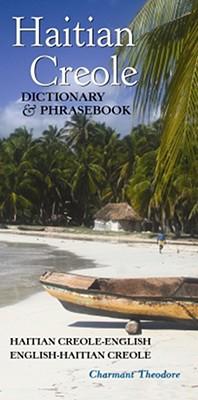 Haitian Creole-English/English-Haitian Creole Dictionary & Phrasebook (Hippocrene Dictionary & Phrasebook), Theodore, Charmant