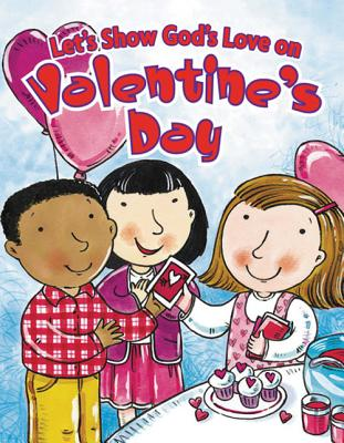 Let�s Show God�s Love on Valentine�s Day (Holiday Discovery), Holder, Greg