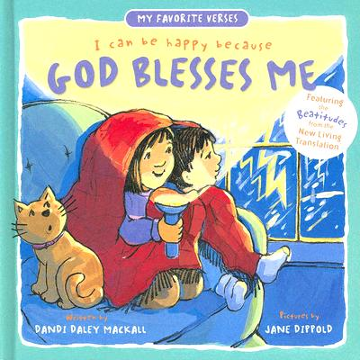 I Can Be Happy Because God Blesses Me (My Favorite Verses), DANDI DALEY MACKALL