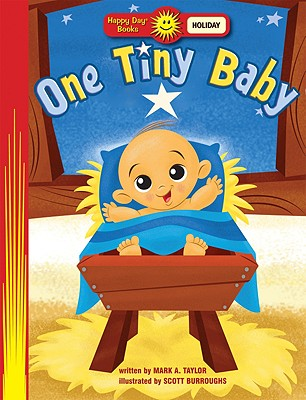 One Tiny Baby (Happy Day Books: Holiday & Seasonal), Mark A. Taylor