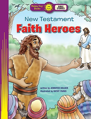 Image for New Testament Faith Heroes (Happy Day Books: Bible Stories)