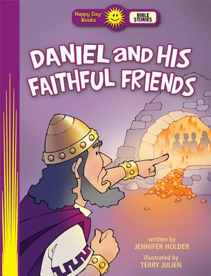 Image for Daniel and His Faithful Friends (Happy Day)