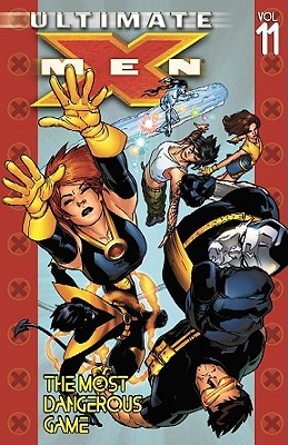 Image for Vol. 11: The Most Dangerous Game (Ultimate X-Men)