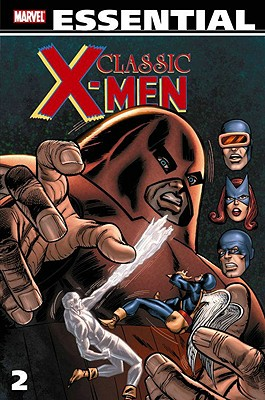 Essential Classic X-Men Vol. 2 [X-Men #25-53 and Avengers #53], Thomas, Roy;Windsor-Smith, Barry;Buscema, John;Steranko, Jim;Heck, Don;Drake, Arnold;Friedrich, Gary;Tuska, George