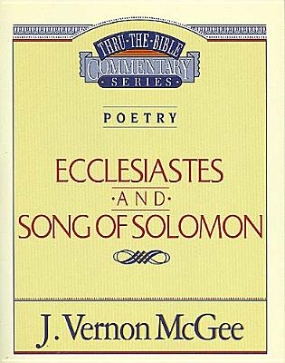 Image for Ecclesiastes and Song of Solomon (Thru the Bible Commentary Series)