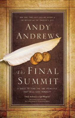 Image for The Final Summit: A Quest to Find the One Principle That Will Save Humanity