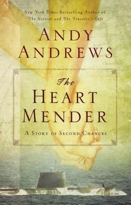 The Heart Mender: A Story of Second Chances, Andrews, Andy