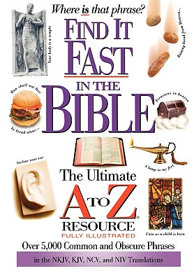 Image for Find it Fast in the Bible: The Ultimate A to Z Resource