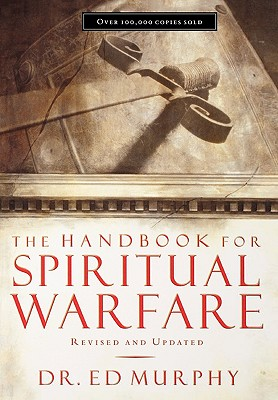 The Handbook for Spiritual Warfare: Revised and   Updated, Murphy, Ed