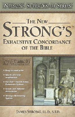 Image for The New Strong's Exhaustive Concordance of the Bible (Nelson's Super Value Series)