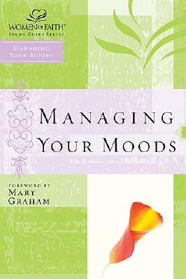 Managing Your Moods (Women of Faith Study Guide Series), Nelson Impact