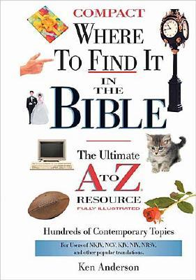 Image for Where to Find it in the Bible: The Ultimate A to Z Resource
