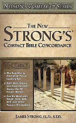 Nelson's Compact Series: Compact Bible Concordance, James Strong  (Author)