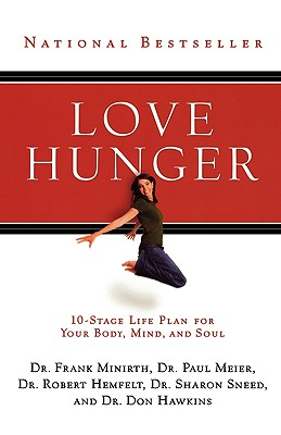 Love Hunger, Minirth, Frank; Meier, Paul; Hemfelt, Robert; Sneed, Sharon; Hawkins, Don