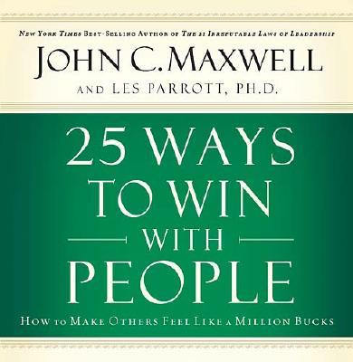 Image for 25 Ways to Win with People: How to Make Others Feel Like a Million Bucks