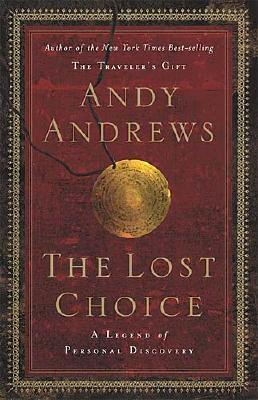 LOST CHOICE, THE A LEGEND OF PERSONAL DISCOVERY, ANDREWS, ANDY