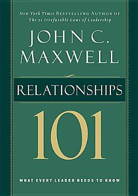 Relationships 101 (Maxwell, John C.), Maxwell, John C.