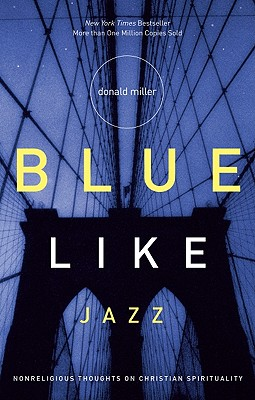 Image for Blue Like Jazz: Nonreligious Thoughts on Christian Spirituality