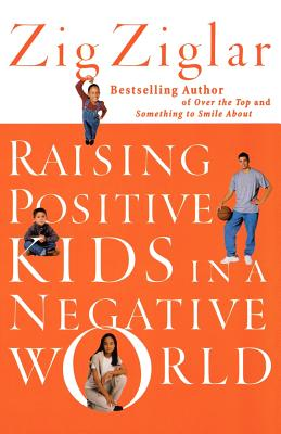 Image for Raising Positive Kids in a Negative World