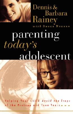 Image for Parenting Today's Adolescent Helping Your Child Avoid The Traps Of The Preteen And Teen Years