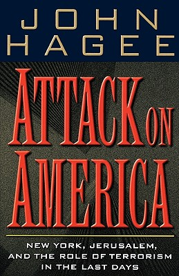 Image for Attack On America New York, Jerusalem, And The Role Of Terrorism In The Last Days