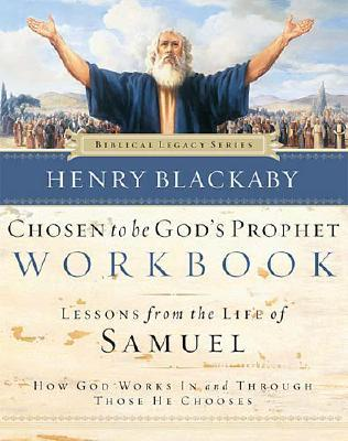Image for Chosen to Be God's Prophet Workbook: How God Works In and Through Those He Chooses (Biblical Legacy Series) FIRST EDITION