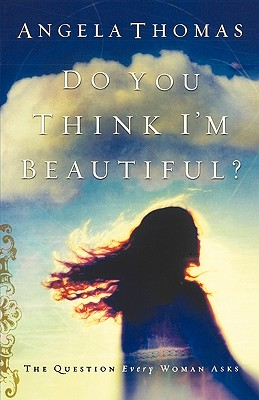 DO YOU THINK I'M BEAUTIFUL?, Thomas, Angela