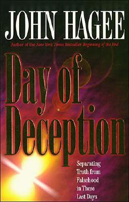 Day of Deception: Separating Truth from Falsehood in These Last Days, Hagee, John