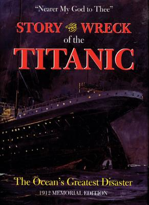 Image for STORY OF THE WRECK OF THE TITANIC