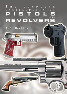 Image for The Complete Encyclopedia of Pistols and Revolvers