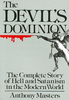 Image for The Devil's Dominion - The Complete Story of Hell and Satanism in the Modern World