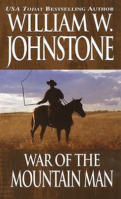 "War of the Mountain Man, ""Johnstone, William W."""