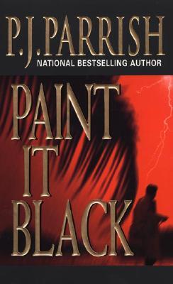 Paint It Black (Louis Kincaid Mysteries), P. J. PARRISH