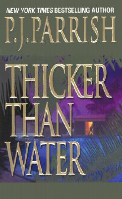 Thicker Than Water, P. J. Parrish