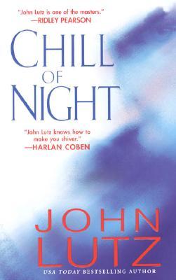 Chill of Night, JOHN LUTZ