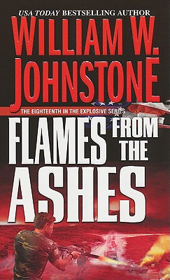 Flames From The Ashes, William W. Johnstone