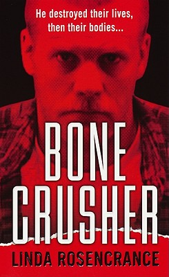 Bone Crusher, Linda Rosencrance