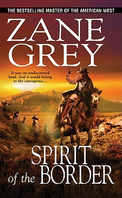 "Spirit of the Border, ""Grey, Zane"""