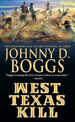 West Texas Kill, Johnny D. Boggs