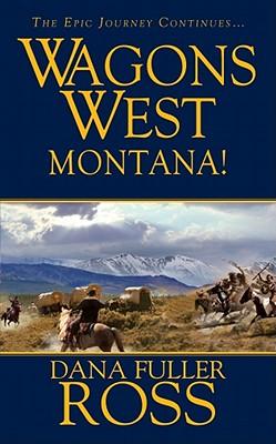 Wagons West : Montana, Dana Fuller Ross