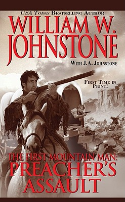 Preacher's Assault (First Mountain Man), William W. Johnstone, J.A. Johnstone