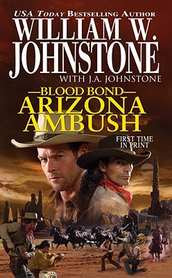 Blood Bond: Arizona Ambush, William W. Johnstone, J.A. Johnstone