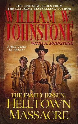 The Family Jensen, William W. Johnstone, J.A. Johnstone