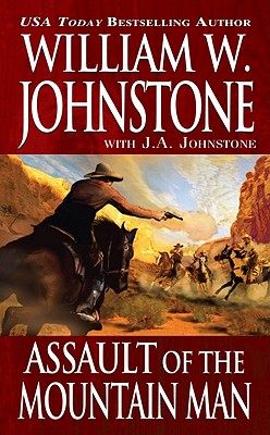 Assault of the Mountain Man, William W. Johnstone, J.A. Johnstone