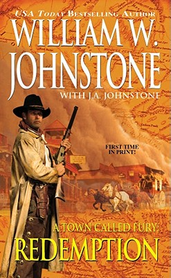 A Town Called Fury: Redemption, William W. Johnstone, J.A. Johnstone