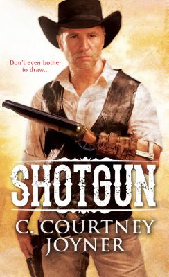 Shotgun, C. Courtney Joyner