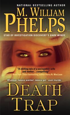 Death Trap, M. William Phelps