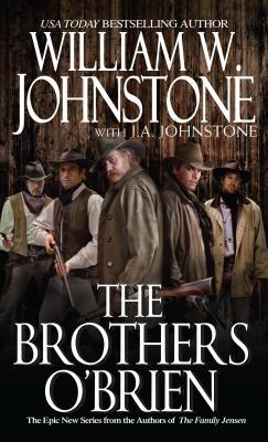 The Brothers O'Brien, William W. Johnstone, J. A. Johnstone
