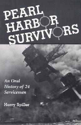 Image for Pearl Harbor Survivors: An Oral History of 24 Servicemen